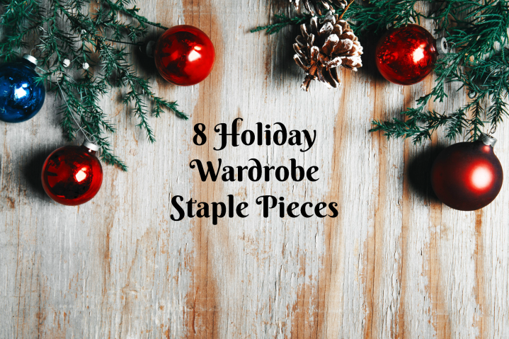 8 Holiday Wardrobe Staple Pieces