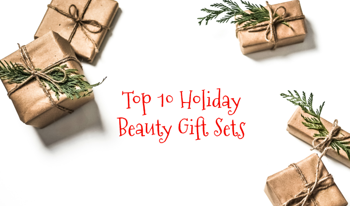Top 10 Holiday Beauty Gift Sets