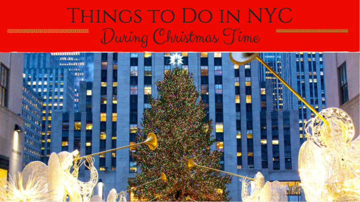 Things to Do in New York City During Christmas Time